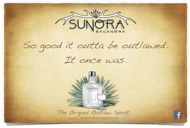 Sunora Bacanora So good it outta be outlawed